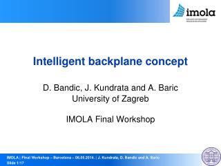 Intelligent backplane concept D.  Bandic , J.  Kundrata  and A. Baric University of Zagreb