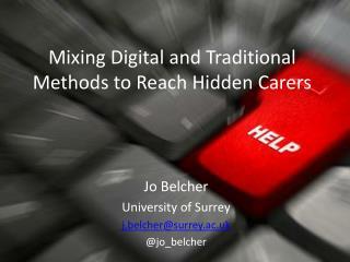 Jo Belcher University of  Surrey j.belcher@surrey.ac.uk @ jo_belcher