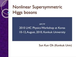 Nonlinear  Supersymmetric  Higgs bosons