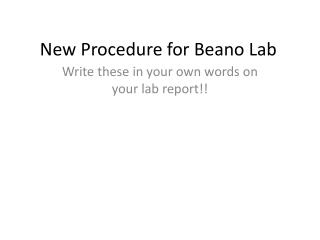 New Procedure for Beano Lab