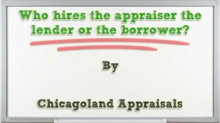 ppt 37975 Who hires the appraiser the lender or the borrower