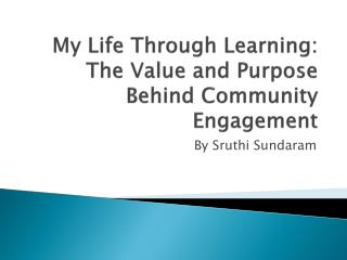 My Life Through Learning: The Value and Purpose Behind Community Engagement