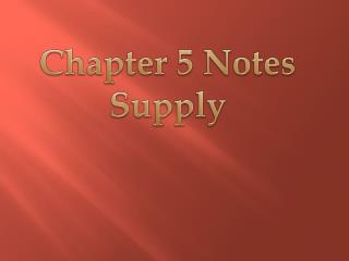 Chapter 5 Notes Supply