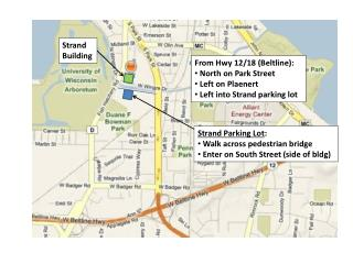 From Hwy 12/18 (Beltline):  North on Park Street  Left on Plaenert  Left into Strand parking lot