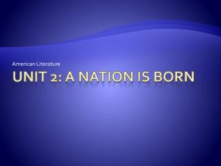 Unit 2: A Nation is born