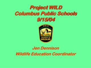 Project WILD Columbus Public Schools 9/15/04