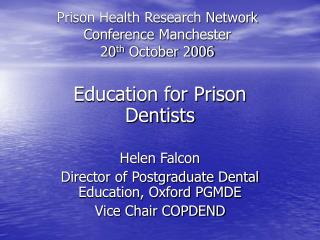 Prison Health Research Network Conference Manchester  20th October 2006