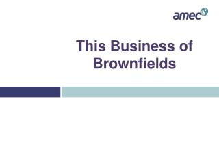 This Business of Brownfields