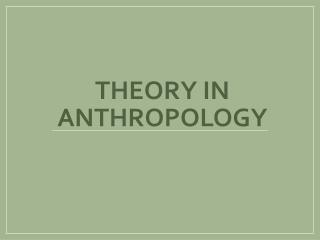 Theory in Anthropology
