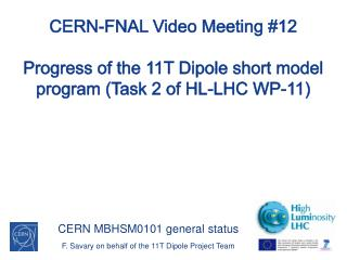CERN MBHSM0101 general  status F. Savary on behalf of the 11T Dipole Project Team