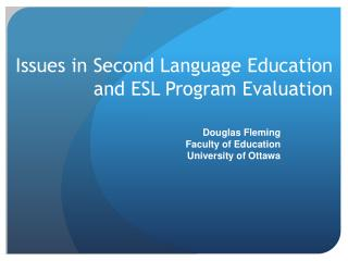Issues  in  Second Language Education and ESL Program  Evaluation