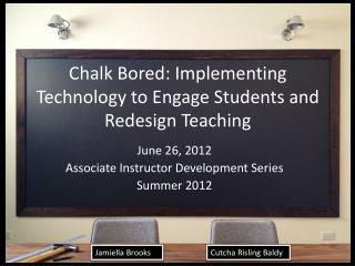 Chalk Bored: Implementing Technology to Engage Students and Redesign Teaching