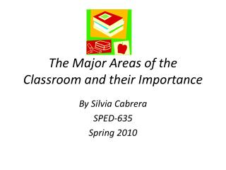 The Major Areas of the Classroom and their Importance