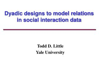 Dyadic designs to model relations in social interaction data