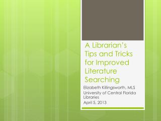 A Librarian's Tips and Tricks for Improved Literature Searching