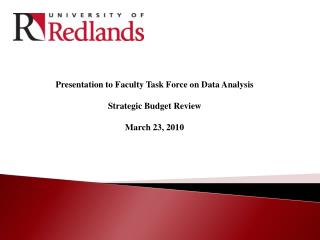 Presentation to Faculty Task Force on Data Analysis Strategic  Budget  Review March 23, 2010