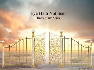 Eye Hath Not Seen Home Bible Study