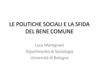 LE POLITICHE SOCIALI E LA SFIDA DEL BENE COMUNE