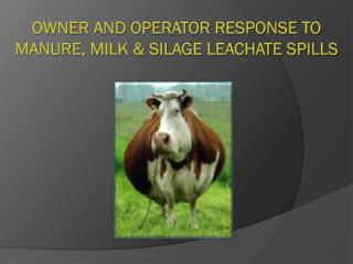 Owner and Operator Response to Manure, Milk & Silage Leachate Spills