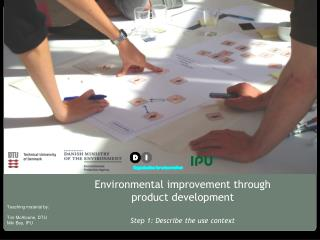 Environmental improvement through product development Step 1: Describe the use context