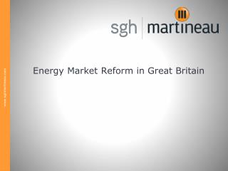 Energy Market Reform in Great Britain