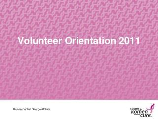 Volunteer Orientation  2011