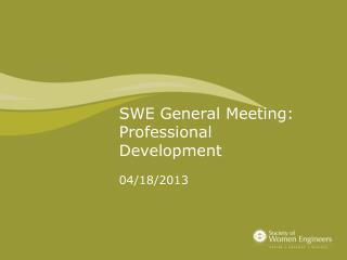 SWE General Meeting: Professional Development