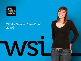 What's New in PowerPoint 2010?
