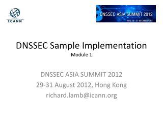 DNSSEC Sample Implementation Module 1
