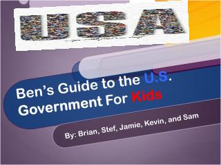 Ben�s Guide to the U.S .  Government  For  Kids