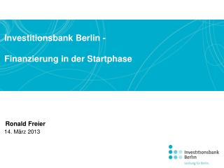 Investitionsbank Berlin -  Finanzierung in der Startphase