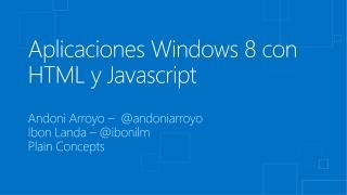 Aplicaciones  Windows 8 con HTML  y  Javascript