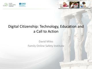 Digital Citizenship: Technology, Education  and a  Call to Action