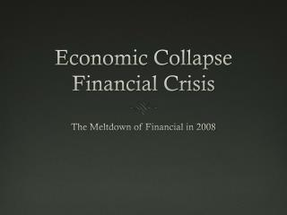 Economic Collapse  Financial Crisis