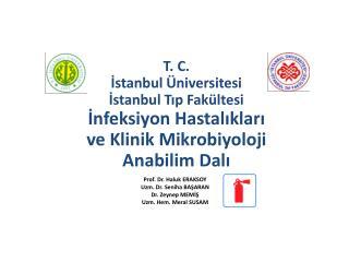 Prof . Dr. Haluk  ERAKSOY Uzm. Dr. Seniha BAŞARAN Dr. Zeynep MEMİŞ Uzm. Hem. Meral SUSAM