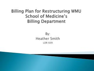 Billing Plan for Restructuring WMU School of Medicine's Billing Department