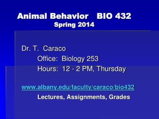 Animal Behavior	BIO 432 Spring 2014