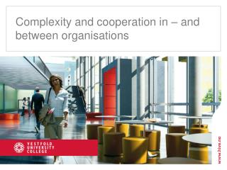 Complexity  and  cooperation  in – and  between organisations