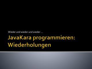 JavaKara programmieren: Wiederholungen