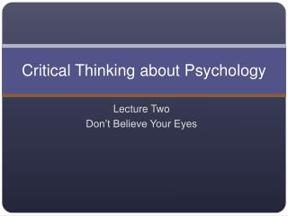 Critical Thinking about Psychology