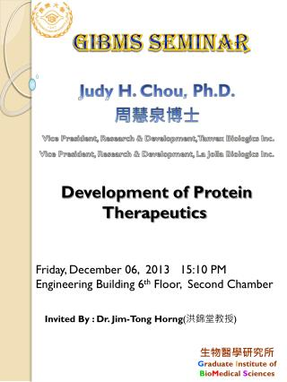 Judy H. Chou ,  Ph.D.  周慧泉 博士 Vice President, Research & Development,  Tanvex  Biologics Inc.