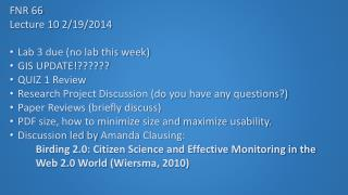 FNR 66 Lecture  10 2/19/2014 Lab 3 due (no lab this week) GIS  UPDATE !?????? QUIZ  1 Review