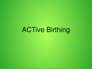 ACTive Birthing