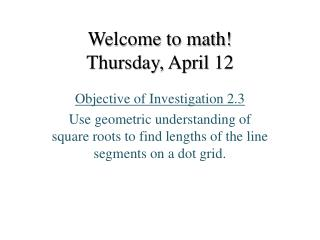 Welcome to math! Thursday, April 12