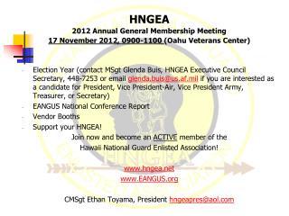 HNGEA 2012  Annual General Membership Meeting 17 November 2012,  0900-1100  (Oahu Veterans Center)