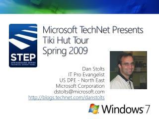 Microsoft TechNet Presents Tiki Hut Tour  Spring 2009