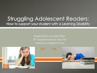 Struggling Adolescent Readers: How to support your student with a Learning Disability
