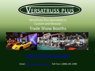 VersaTruss Plus Specializes in  Custom and Modular Trade Show Booths