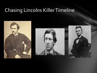 Chasing Lincolns  K iller Timeline