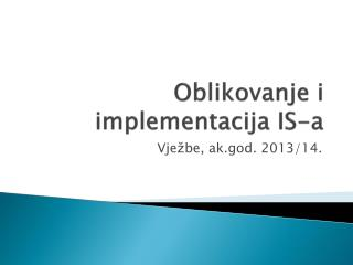Oblikovanje i implementacija IS-a